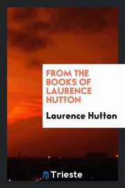 From the books of Laurence Hutton, Hutton Laurence