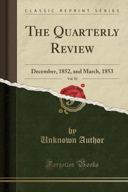 The Quarterly Review, Vol. 92, Author Unknown