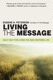 Living the Message, Peterson Eugene H.