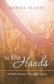 In His Hands, Seavey Denise