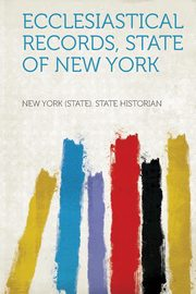 Ecclesiastical Records, State of New York, Historian New York (State) State
