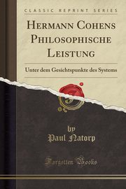 Hermann Cohens Philosophische Leistung, Natorp Paul