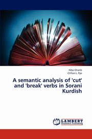 ksiazka tytuł: A semantic analysis of 'cut' and 'break' verbs in Sorani Kurdish autor: Gharib Hiba