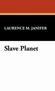 Slave Planet, Janifer Laurence M.