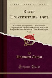Revue Universitaire, 1907, Vol. 16, Author Unknown