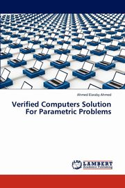 Verified Computers Solution for Parametric Problems, Elaraby Ahmed Ahmed