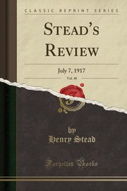 Stead's Review, Vol. 48, Stead Henry