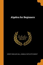 Algebra for Beginners, Hall Henry Sinclair