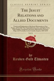 The Jesuit Relations and Allied Documents, Vol. 53, Thwaites Reuben Gold