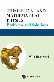 Theoretical and Mathematical Physics, Willi-Hans Steeb