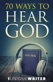 70 Ways To Hear God, 1UniqueWriter