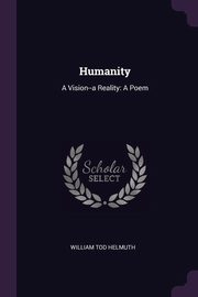 Humanity, Helmuth William Tod