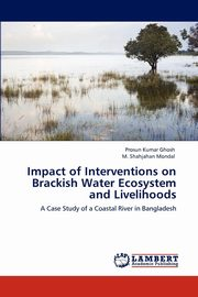 Impact of Interventions on Brackish Water Ecosystem and Livelihoods, Ghosh Prosun Kumar