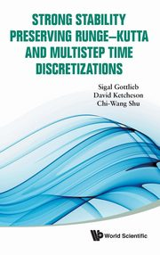 Strong Stability Preserving Runge-Kutta and Multistep Time Discretizations, Gottlieb Sigal