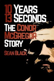 10 Years, 13 Seconds, Black Sean