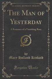 The Man of Yesterday, Kinkaid Mary Holland