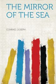 The Mirror of the Sea, Joseph Conrad