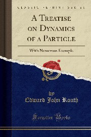 A Treatise on Dynamics of a Particle, Routh Edward John