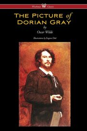 The Picture of Dorian Gray (Wisehouse Classics - with original illustrations by Eugene Dété), Wilde Oscar