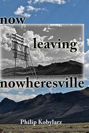 now leaving nowheresville, Kobylarz Philip