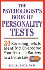 The Psychologist's Book of Personality Tests, Janda Louis H.