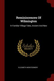 Reminiscences Of Wilmington, Montgomery Elizabeth
