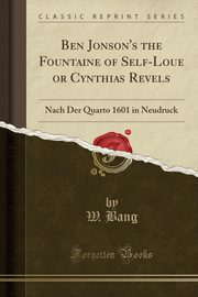 Ben Jonson's the Fountaine of Self-Loue or Cynthias Revels, Bang W.