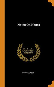 Notes On Noses, Jabet George