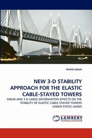 NEW 3-D STABILITY APPROACH FOR THE ELASTIC CABLE-STAYED TOWERS, sideek khalid