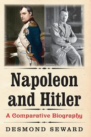 Napoleon and Hitler, Seward Desmond
