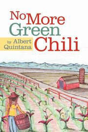 No More Green Chili, Quintana Albert