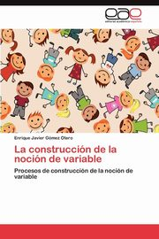La Construccion de La Nocion de Variable, G. Mez Otero Enrique Javier