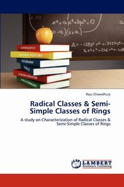 Radical Classes & Semi-Simple Classes of Rings, Chowdhury Raju