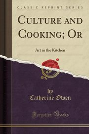 Culture and Cooking; Or, Owen Catherine