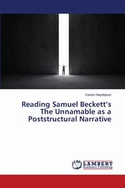 Reading Samuel Beckett's The Unnamable as a Poststructural Narrative, Nayebpour Karam