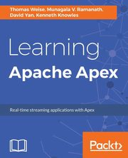 Learning Apache Apex, Weise Thomas