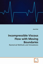 ksiazka tytuł: Incompressible Viscous Flow with Moving Boundaries autor: Pati Arati
