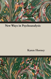 New Ways in Psychoanalysis, Horney Karen
