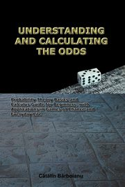 Understanding and calculating the odds, Barboianu Catalin