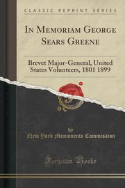 In Memoriam George Sears Greene, Commission New York Monuments