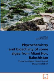 Phycochemistry and bioactivity of some algae from Miani Hor, Balochistan, Aftab Javed