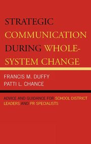 Strategic Communication During Whole-System Change, Duffy Francis M.