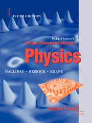 Student Solutions Manual to Accompany Physics, 5th Edition, Halliday David
