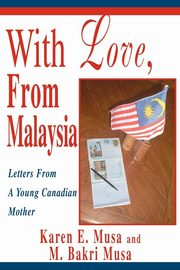 With Love, From Malaysia, Musa M. Bakri