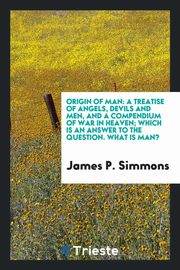Origin of Man, Simmons James P.