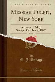 Messiah Pulpit, New York, Vol. 2, Savage M. J.