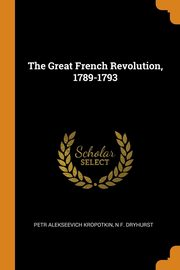 The Great French Revolution, 1789-1793, Kropotkin Petr Alekseevich