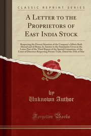 A Letter to the Proprietors of East India Stock, Author Unknown
