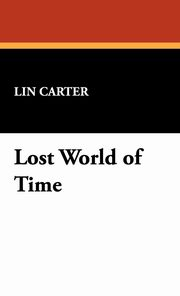 ksiazka tytuł: Lost World of Time autor: Carter Lin