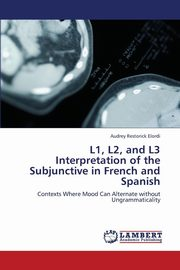L1, L2, and L3 Interpretation of the Subjunctive in French and Spanish, Restorick Elordi Audrey
